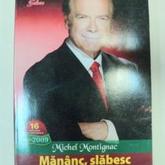 MANANC, SLABESC SI MA MENTIN-MICHEL MONTIGNAC - Carte Retete traditionale romanesti