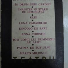 TEATRU, VOL I de EUGENE O'NEILL, 1968 - Carte Teatru