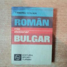 MIC DICTIONAR ROMAN - BULGAR de TIBERIU IOVAN, Bucuresti 1982 - Carte in alte limbi straine