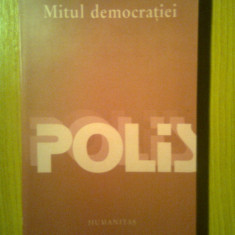 Lucian Boia - Mitul democratiei (Editura Humanitas, 2003) - Carte Istorie