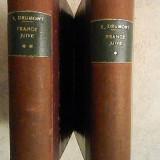 E. DRUMONT - LA FRANCE JUIVE - 1886 -VOL. I+II - CEA MAI CELEBRA CARTE ANTISEMITA, INAINTE DE MEIN KAMPF SI PROTOCOALELE INTELEPTILOR SIONULUI, Alta editura
