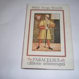MIHAI NEAGU BASARAB - PARACELSUS CALATORIE NEINTRERUPTA, RF11/3 - Carte de calatorie