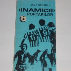 Carte fotbal - Inamicii Portarilor (Jack Berariu)