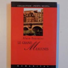 LE GRAND MEAULNES de ALAIN - FOURNIER, 1995 - Roman, Humanitas