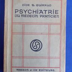 CARTE PSIHIATRIE ~ M.DIDE / P.GUIRAUD - PSYCHIATRIE DU MEDICIN PRACTICIEN ( CU 8 PLANSE ) - EDITIA 1-A - PARIS - 1922