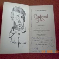 Tudor George - Catehismul iubirii( dedicatie, autograf )