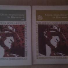 CLASA MUNCITOARE IN LITERATURA VOL 1+2, EDITURA ION CREANGA 1981, COLECTIA BIBLIOTECA SCOLARULUI - Carte Epoca de aur