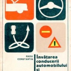 INVATAREA CONDUCERII AUTOMOBILULUI SI NORMELE DE CIRCULATIE DE RADU CONSTANTIN 1969