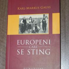KARL-MARKUS GAUSS - EUROPENI CARE SE STING. sefarzii din sarajevo, arbaresii din calabria, aromanii din macedonia. aromani - Carte Istorie