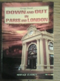 GEORGE ORWELL -DOWN AND OUT IN PARIS AND LONDON ( lb engleza)