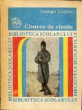 CINTECE DE VITEJIE DE GEORGE COSBUC,EDITURA ION CREANGA 1985,COLECTIA BIBLIOTECA SCOLARULUI, Alta editura