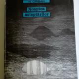 N. CRISAN - NOAPTEA ASTEPTARILOR - Roman, Anul publicarii: 1966