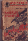 """Peslouan, H. - AMIRALUL NISIPURILOR, ed. """"Adeverul"""" S. A., 1937, """"Aventura"""". Romane de actiune si pasiune"""