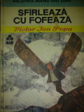 Victor Ion Popa - Sfirleaza cu fofeaza
