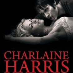 CHARLAINE HARRIS Trueblood Moartea la Dallas ( Vampirii Sudului vol 2 ) - Roman