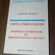 LUCIAN CULDA - CRITICA PSIHOLOGIILOR. POSIBILII OAMENILOR IN PROCESUALITATEA SOCIALA - Carte Sociologie