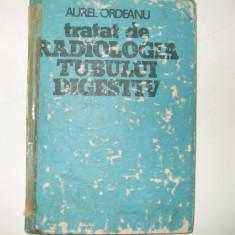Aurel Ordeanu Tratat de radiologia tubului digestiv Volumul II Cluj Napoca 1985 - Carte Gastroenterologie
