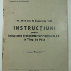 CFR - INSTRUCTIUNI  TRANSP0RTURI  MILITARE PE CALEA FERATA - BUCURESTI 1939