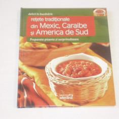 RETETE TRADITIONALE DIN MEXIC, CARAIBE SI AMERICA DE SUD - Carte Retete culinare internationale