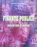 FINANTE PUBLICE NOTE DE CURS SI SEMINAR - Tatiana Mosteanu, Alta editura