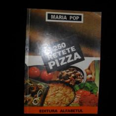 Maria Pop, 250 retete PIZZA - Carti Industrie alimentara