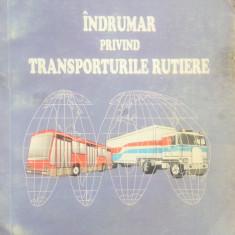 INDRUMAR PRIVIND TRANSPORTURILE RUTIERE - Dorin Lungu (vol. I) - Carti Transporturi