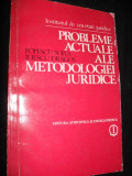SOFIA POPESCU / DRAGOS ILIESCU ,PROBLEME ACTUALE ALE METODOLOGIEI JURIDICE