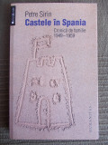 PETRE SIRIN - CASTELE DIN SPANIA * CRONICA DE FAMILIE 1949-1959 ,MEMORII  - 2013
