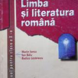 LIMBA SI LITERATURA ROMANA MANUAL PENTRU CLASA A X-A - M.Iancu, Balu, Lazarescu - Manual scolar, Clasa 10