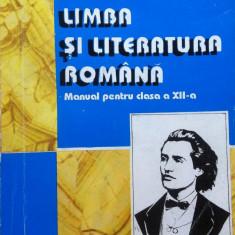 LIMBA SI LITERATURA ROMANA MANUAL PENTRU CLASA A XII-A - Nicolae, A. Grigor - Manual scolar, Clasa 12
