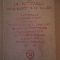 DIRECTIVELE CONGRESULUI AL XI-LEA AL PCR CU PRIVIRE LA PLANUL CINCINAL 1976-1980 SI LINIILE DIRECTOARE ALE DEZVOLTARII ECONOMICO-SOCIALE 1981-1990 - Carte Epoca de aur