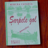Carte ---- Mircea Cavadia - Sarpele gol - ed. Timpul 1995 - 158 pagini - Roman