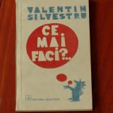 Carte --- Valentin Silvestru - ce mai faci ? - Ed. Albatros 1988 - 220 pagini - Roman