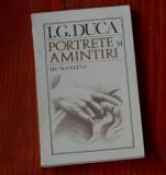 Carte ---  Portrete si amintiri de I. G. Duca - Humanitas 1990 - 158 pagini !