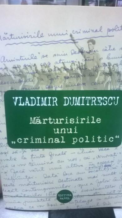 MARTURISIRILE UNUI CRIMINAL POLITIC VLADIMIR DUMITRESCU 2013 MISCAREA LEGIONARA