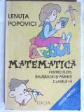 """""""MATEMATICA PENTRU ELEVI, INVATATORI SI PARINTI CLASELE I-II"""", L. Popovici, 2001"""
