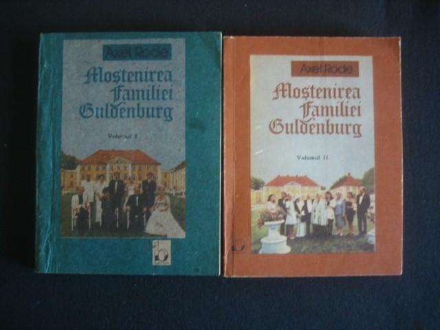 AXEL RODE - MOSTENIREA FAMILIEI GULDENBURG  2 volume {1991}