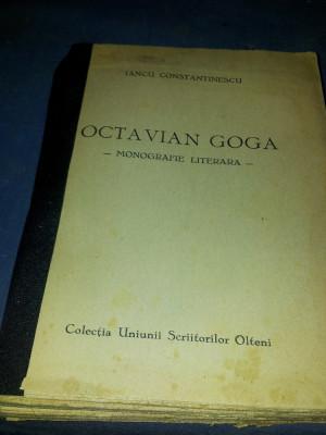 IANCU CONSTANTINESCU OCTAVIAN GOGA  MONOGRAFIE LITERARA foto
