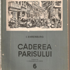 (C4673) CADEREA PARISULUI DE I. EHRENBURG, EDITURA CARTEA RUSA, TRADUCERE DE P. COMARNESCU SI M. MIHAIL, ROMAN GAZETA, NR.6, 1956