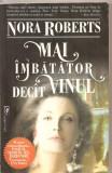 (C4646) MAI IMBATATOR DECAT VINUL DE NORA ROBERTS, EDITURA MIRON, 2001, TRADUCERE DE MIHNEA COLUMBEANU