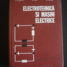 E. DIMBOIU, C. SAAL, W. SZABO - ELECTROTEHNICA SI MASINI ELECTRICE {1973} - Carti Electrotehnica
