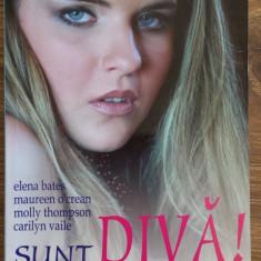 SUNT DIVA! - GHIDUL ORICAREI FEMEI SPRE O VIATA FARA OPRELISTI