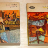 Petru I - A. N. Tolstoi / 2 vol. - Roman, Anul publicarii: 1970