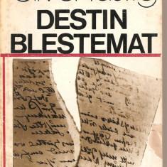 (C4683) DESTIN BLESTEMAT DE OLIVER LUSTIG, EDITURA CARTEA ROMANEASCA, 1980, Alta editura