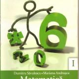 (C4629) MATEMATICA PENTRU CLASA A VI-A, PARTEA I, DE DUMITRU SAVULESCU, SI MARIANA ANDRUSCA, EDITURA CLUBUL MATEMATICIENILOR, 2010 - Carte Matematica