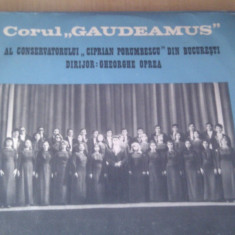 DISC VINIL VINYL CORUL GAUDEAMUS AL CONSERVATORULUI CIPRIAN PORUMBESCU DIN BUCURESTI DIRIJOR GHEORGHE OPREA - Muzica Corala