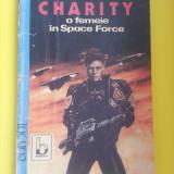 3+1 gratis -- Wolfgang Hohlbein - Charity o femeie din Space Force (literatura SF) - Carte SF