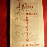 V. G. Paleolog - Despre Erik Satie si noul muzicalism -Prima Ed. 1945 -Avangarda - Carte de lux