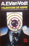 FAURITORII DE ARME - A. E. van Vogt, Nemira, 1992, A.E. Van Vogt