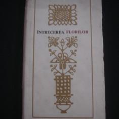 INTRECEREA FLORILOR - POEZII DIN FOLCLORUL NATIONALITATILOR CONLOCUITOARE {1971} - Carte traditii populare